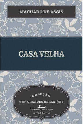 Casa Velha - MACHADO DE ASSIS | Hoshan.org