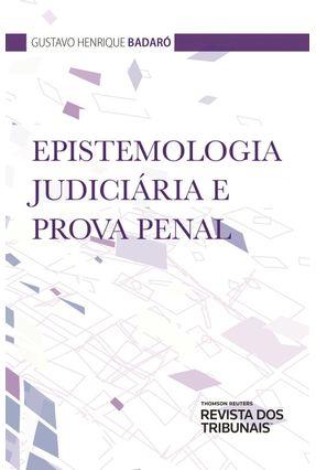 Epistemologia Judiciária e Prova Penal - Badaró,Gustavo Henrique   Tagrny.org