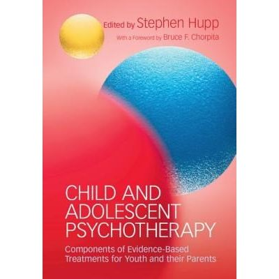 Child And Adolescent Psychotherapy - Components Of Evidence-Based Treatments For Youth And Their Parents
