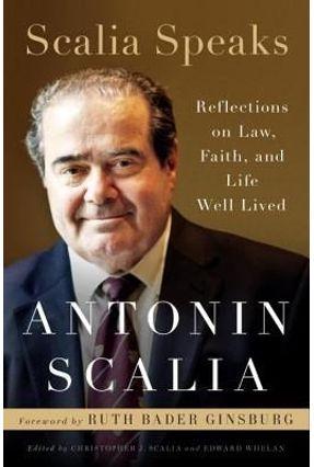 Scalia Speaks - Reflections On Law, Faith, And Life Well Lived - Scalia,Antonin pdf epub