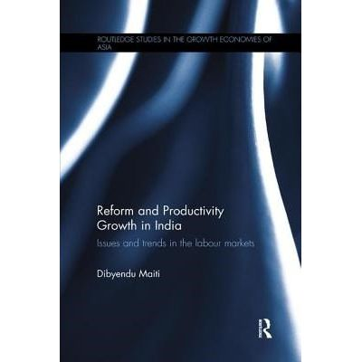 Reform And Productivity Growth In India - Issues And Trends In The Labour Markets
