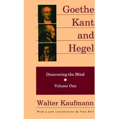 Goethe, Kant, And Hegel - Discovering The Mind