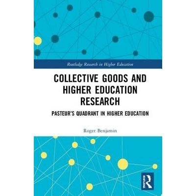 Collective Goods And Higher Education Research - Pasteur's Quadrant In Higher Education