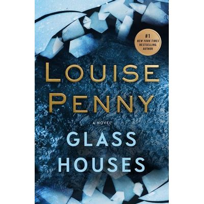 Glass Houses - Chief Inspector Gamache Novel #13 - International Edition