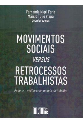Movimentos Sociais Versus Retrocessos Trabalhistas - Faria,Fernanda Viana,Marcio   Hoshan.org