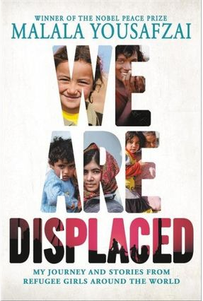 We Are Displaced - My Journey And Stories From Refugee Girls Around The World - Yousafzai ,Malala   Hoshan.org