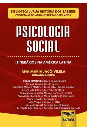 Psicologia Social - Itinerários na América Latina - Biblioteca Juruá História Dos Saberes - Jacó-Vilela,Ana Maria | Hoshan.org