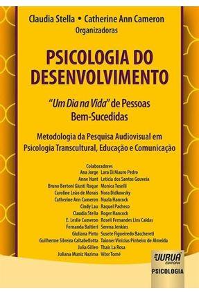 """Psicologia Do Desenvolvimento -  """"Um Dia Na Vida"""" De Pessoas Bem-Sucedidas - Stella,Claudia Cameron,Catherine Ann pdf epub"""