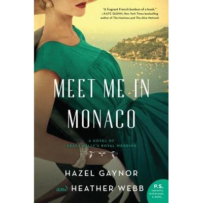 Meet Me In Monaco - A Novel Of Grace Kelly's Royal Wedding