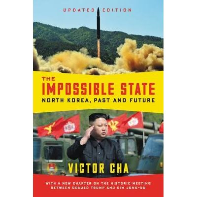 The Impossible State, Updated Edition - North Korea, Past And Future