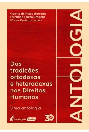 Das Tradições Ortodoxas E Heterodoxas Nos Direitos Humanos - Barreto,Vicente de Paulo Bragato,Fernanda Frizzo Lemos,Water Gustavo   Tagrny.org