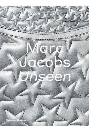 Marc Jacobs Unseen - Webb,Iain Fairer,Robert   Tagrny.org