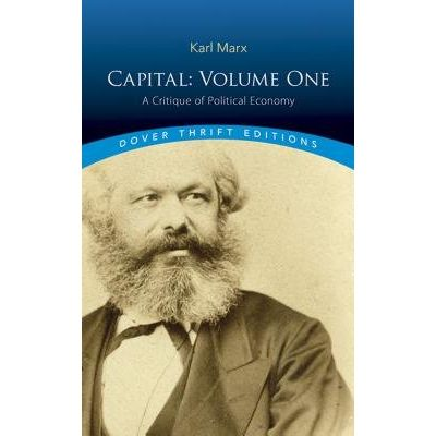 Capital: Volume One - A Critique Of Political Economy