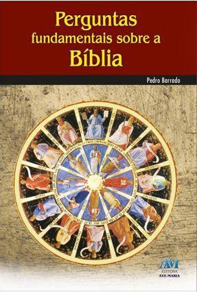 Perguntas Fundamentais Sobre a Bíblia - Barrado,Pedro pdf epub