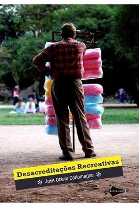 Desacreditações Recreativas - Carlomagno,José Otávio   Nisrs.org