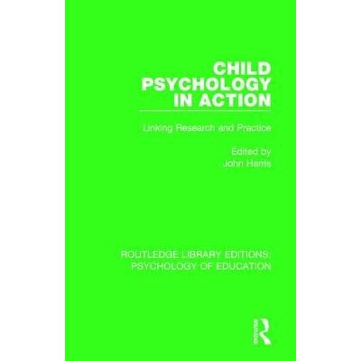 Child Psychology In Action - Linking Research And Practice