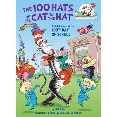 The 100 Hats Of The Cat In The Hat - A Celebration Of The 100th Day Of School