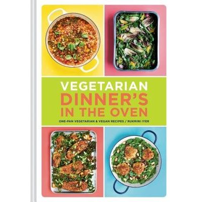 Vegetarian Dinner's In The Oven - One-Pan Vegetarian And Vegan Recipes