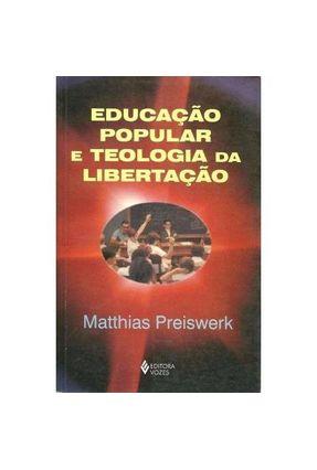 Educação Popular e Teologia da Libertação - Matthias Preisweck | Nisrs.org