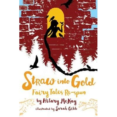 Straw Into Gold - Fairy Tales Re-Spun