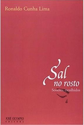 Sal no Rosto - Sonetos Escolhidos - Lima,Ronaldo Cunha | Hoshan.org