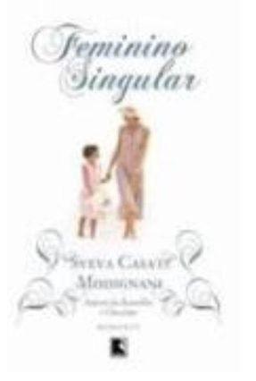 Feminino Singular - Casati Modignani,Sveva   Hoshan.org