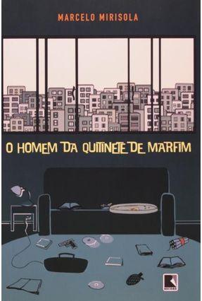 O Homem na Quitinete de Marfim - Mirisola,Marcelo | Tagrny.org