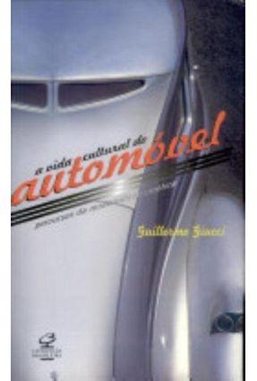 A Vida Cultural do Automóvel - Giucci,Guillermo | Tagrny.org