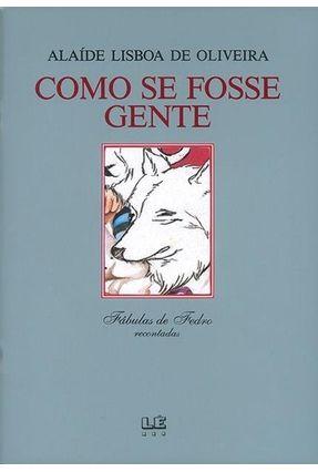 Como Se Fosse Gente - Oliveira,Alaide Lisboa de | Hoshan.org