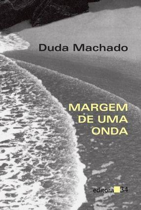 Margem de Uma Onda - Machado,Duda | Tagrny.org