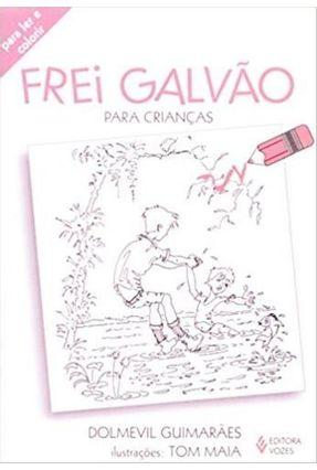 Frei Galvão para Crianças - Guimaraes,Dolmevil | Hoshan.org