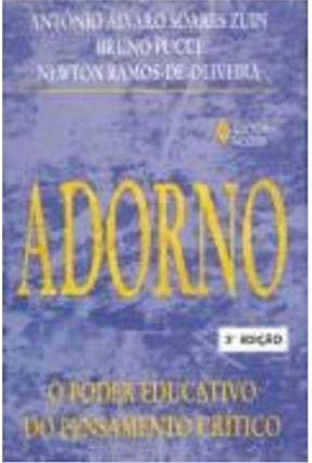 Adorno - O Poder Educativo do Pensamento Crit - Zuin,Antonio Alvaro S.   Tagrny.org