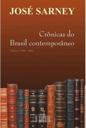 Crônicas do Brasil Contemporâneo - Vol. 1 ( 1998 - 2000 ) - Sarney,José | Hoshan.org