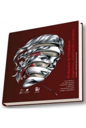 Protocolos En Ortodociia - Diagnóstico, Planificación Y Mecánica - Azenha,Cláudio R. pdf epub