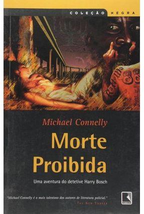 Morte Proibida - Col. Negra - Connely,michael | Tagrny.org