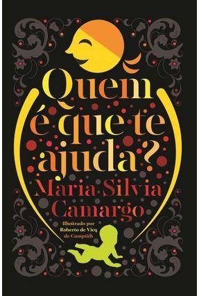 Quem É Que Te Ajuda? - Maria Silvia Camargo | Hoshan.org