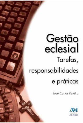 Gestão Eclesial - Tarefas Responsabilidades E Práticas - Pereira,José Carlos pdf epub