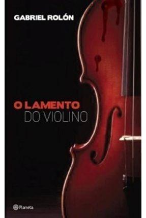 O Lamento do Violino - Rolón,Gabriel Rolón,Gabriel pdf epub