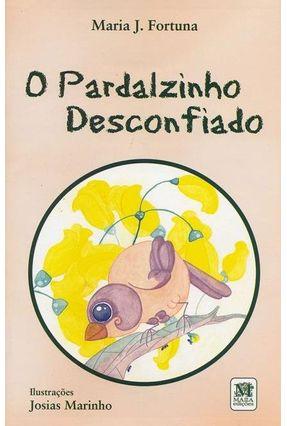 O Pardalzinho Desconfiado - Fortuna Lima,Maria De Jesus | Hoshan.org