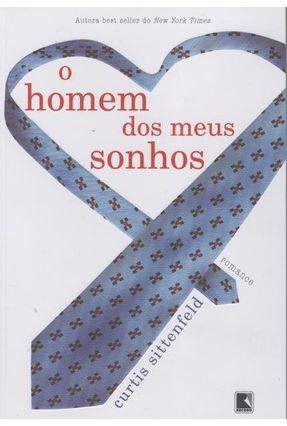 O Homem dos Meus Sonhos - Sittenfeld,Curtis   Hoshan.org