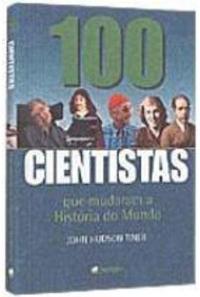 100 Cientistas que Mudaram a História do Mundo