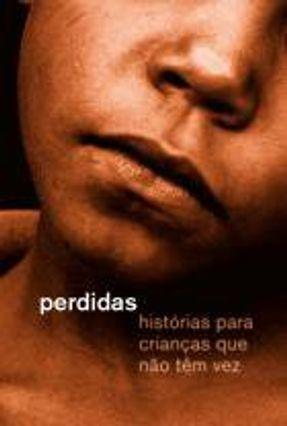 Perdidas - Histórias Para Crianças Que Não Tem Vez - Staut,Alexandre Gerlach,Katia   Hoshan.org