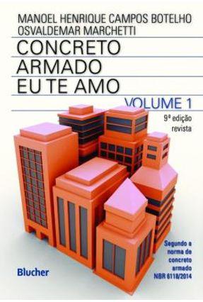 Concreto Armado - Eu Te Amo - Vol.1 - 9ª Ed. 2018