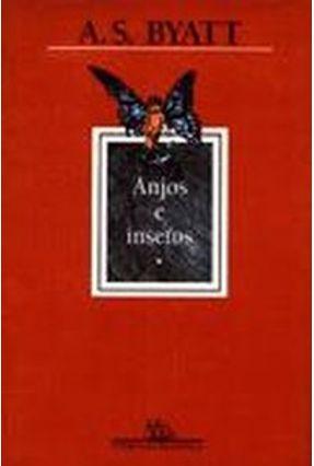 Anjos e Insetos - Byatt,A. S. | Tagrny.org