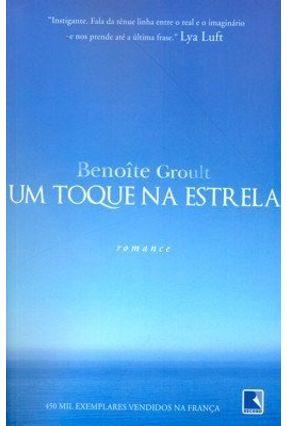 Um Toque na Estrela - Groult,Benoite | Hoshan.org