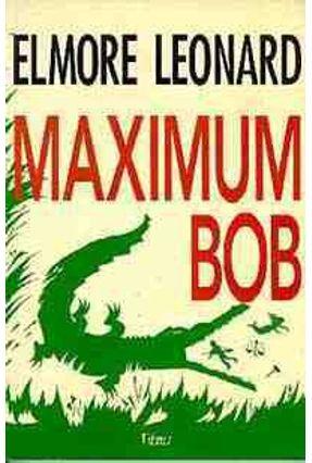 Maximum Bob - Leonard,Elmore   Hoshan.org