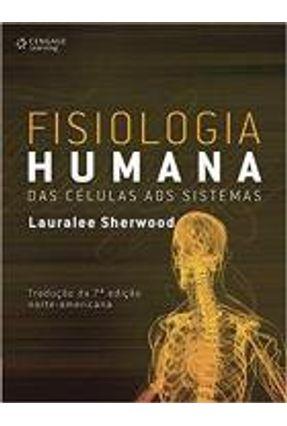 Fisiologia Humana - Das Células aos Sistemas - 7ª Ed. 2010