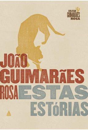 Estas Estórias - Ed. Comemorativa - Rosa,João Guimarães | Tagrny.org