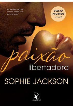 Paixão Libertadora - Vol. 2 - Jackson,Sophie | Hoshan.org