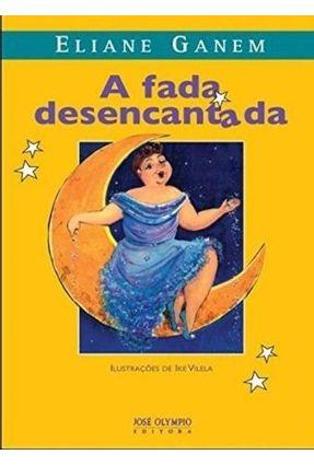 A Fada Desencantada - Ganem,Eliane | Hoshan.org